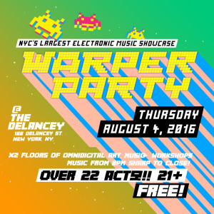 WARPER PARTY at The DELANCEY August 4th 2016
