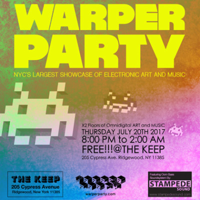 WARPER PARTY @ The KEEP, JULY 20th 2017