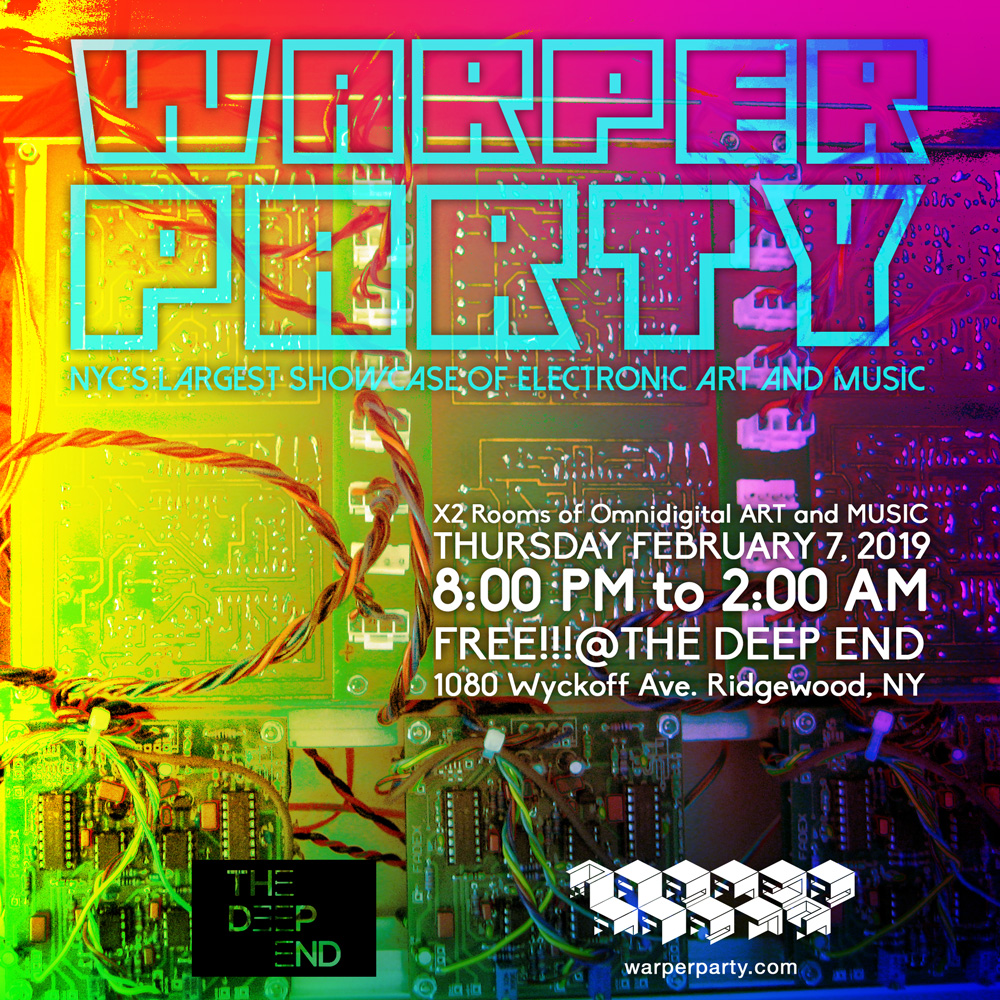 WARPER PARTY, February 7, 2019 @ The DEEP END